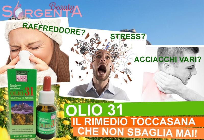 Olio 31, il rimedio naturale che non sbaglia mai!
